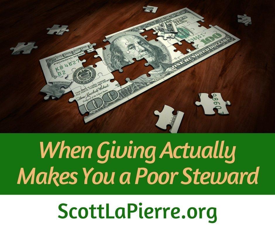 When Giving Actually Makes You a Poor Steward