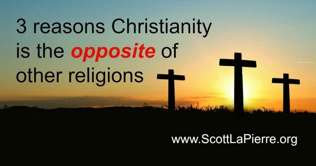 3 reasons Christianity is the opposite of other religions