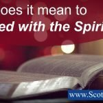 """What does it mean to be """"filled with the Spirit""""? For many people their church background determines their answer. But what doe Scripture say?"""