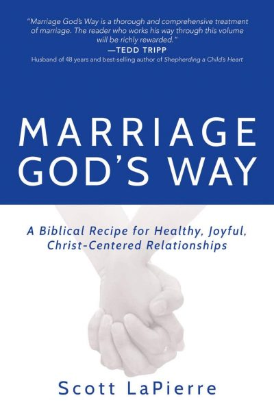 Front cover of Marriage God's Way by Scott LaPierre