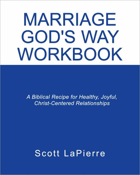 Front cover of Marriage God's Way Workbook by Scott LaPierre