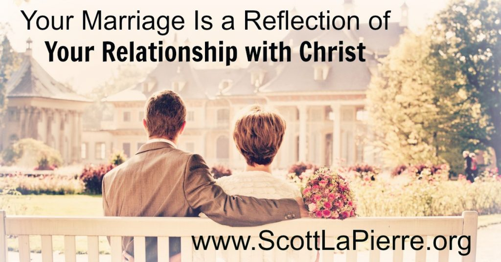 Marriage is a reflection of our relationship with Christ