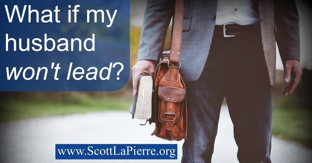 What if my husband won't lead?