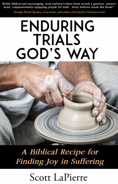Enduring Trials God's Way by Scott LaPierre front cover