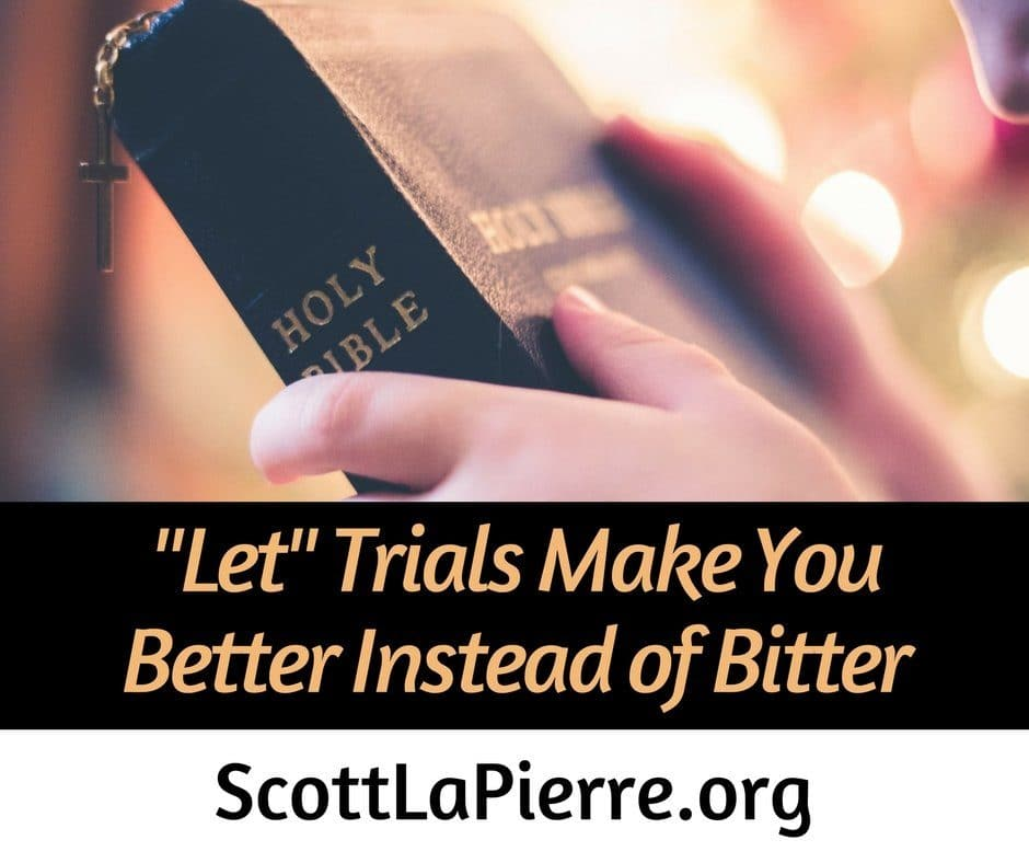 Even though God uses trials for our good, it's still tempting to become bitter instead of better. We have to choose to let trials make us better instead of bitter.