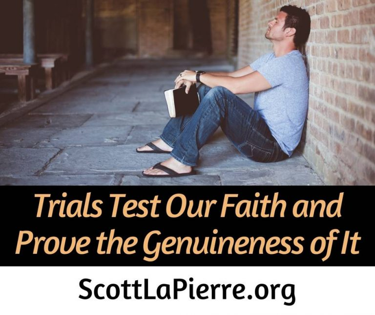 Trials Test Our Faith and Prove the Genuineness of It