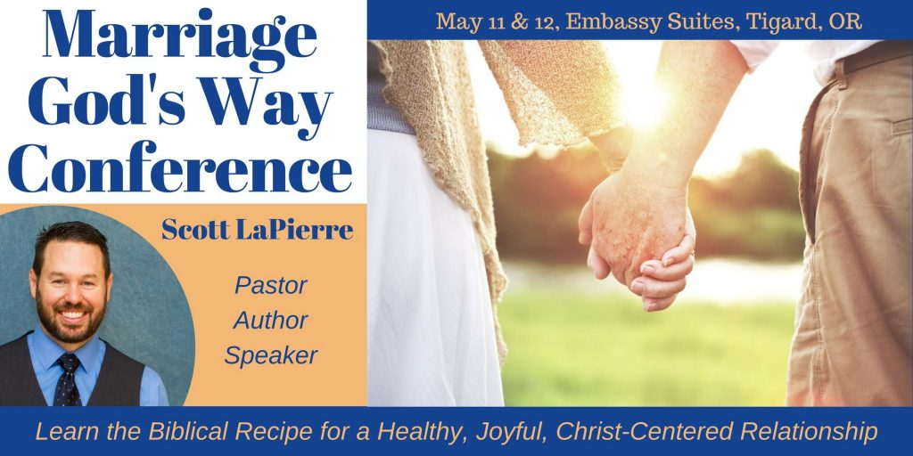Marriage God's Way Conference in Tigard, Oregon on May 11 and 12