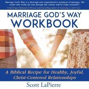 Marriage-Gods-Way-Workbook-audiobook-cover-author-scott-lapierre-narrator-andy-waits